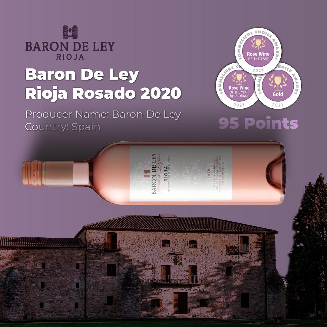 2020 Baron De Ley Rioja Rosado, Rose Wine Of The Year, Rose Wine Of The Year BTG, and Gold Medal at 2021 Sommeliers Choice Awards