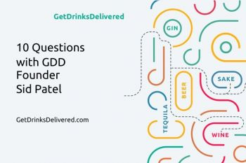 Photo for: 10 Questions With GetDrinksDelivered.com Founder, Sid Patel